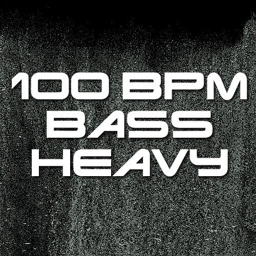 100BPM BASS HEAVY