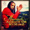 Mavado - Always On My Mind (Raw) - Contagious Riddim