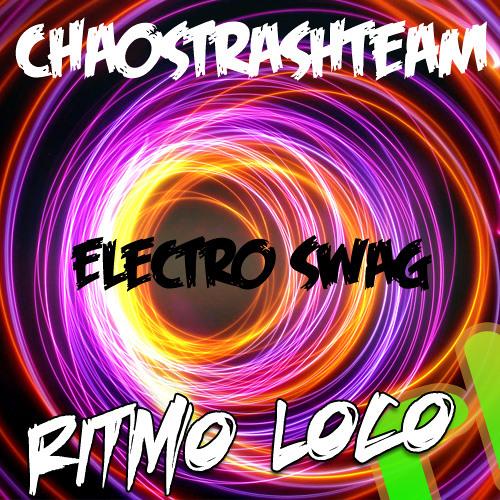 ChaosTrashTeam - Electro Swag (Original Mix) OUT NOW!