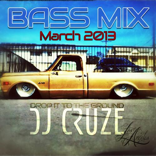 BASS MIX • MARCH 2013 • DJ CRUZE (LA)
