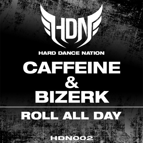 Caffeine & Bizerk - Roll All Day (Original Mix) [HDN002]