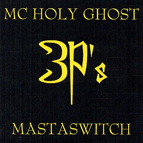 MC Holy Ghost - 3P's featuring MastaSwitch