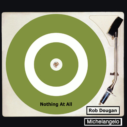 "Rob Dougan ""Nothing At All"" ft Michelangelo"