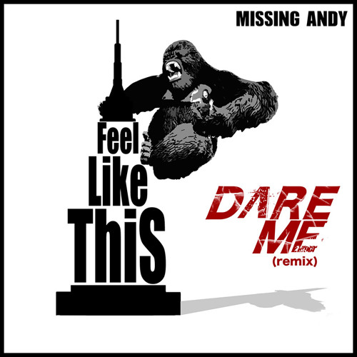 MISSING ANDY - FEEL LIKE THIS (DARE ME REMIX) FREE DOWNLOAD!