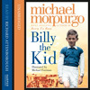 Billy the Kid written by Michael Morpurgo and read by Richard Attenborough