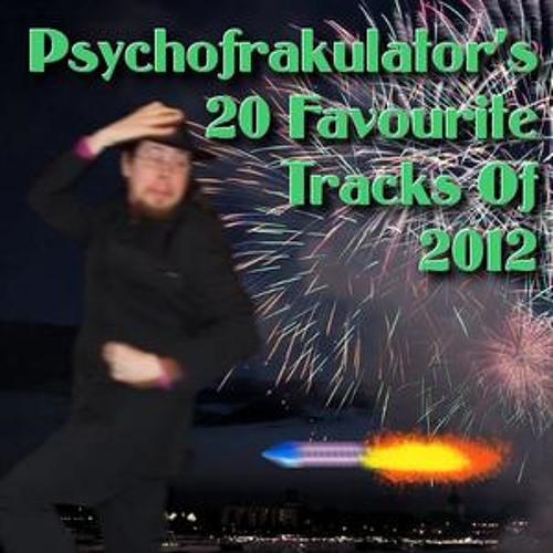 Psychofrakulator's 20 Favourite Tracks Of 2012