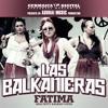 Las Balkanieras - Fatima (Ms. Fatty Balkan Cover)