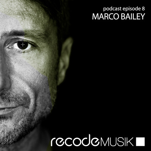 Recode Podcast 008 with Marco Bailey