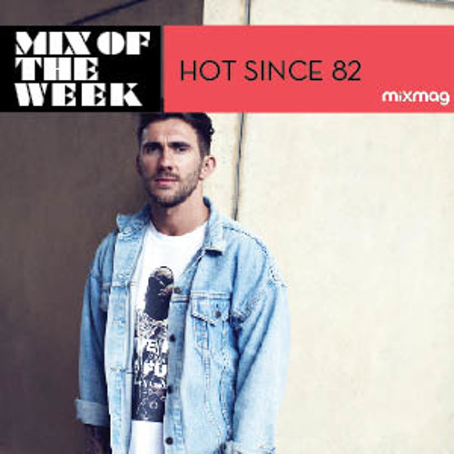 Mixmag Mix Of The Week: Hot Since 82