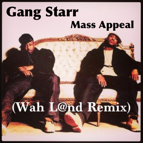 Gang Starr / Mass Apeal (WhatQ Remix)