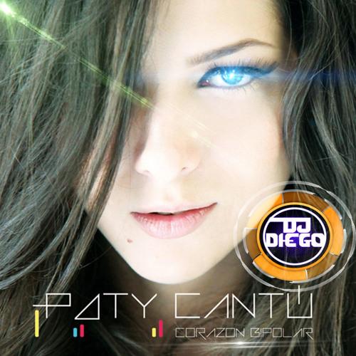 PATY CANTU - DJ DIEGO - CORAZON BIPOLAR