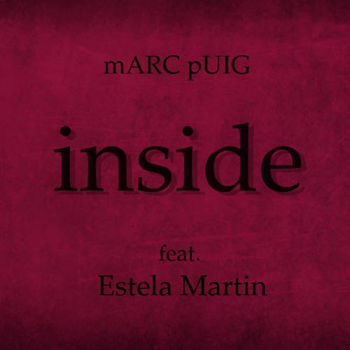 Inside - Marc Puig (feat. Estela Martin)