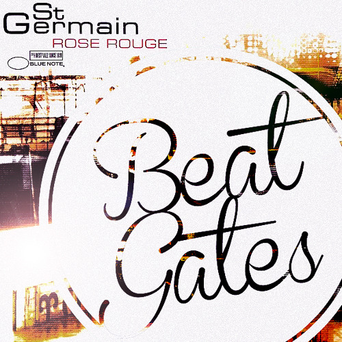 St. Germain - Rose Rouge (Beat Gates Remix) [Free Download]