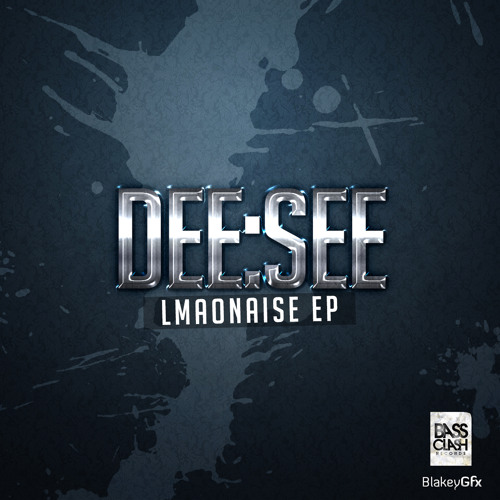 DeeSee - LMAOnaise EP [OUT APRIL 8TH 2013]