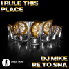 DJ Mike Re.To.Sna. - I Rule This Place (Original Mix) [Dance More Records]