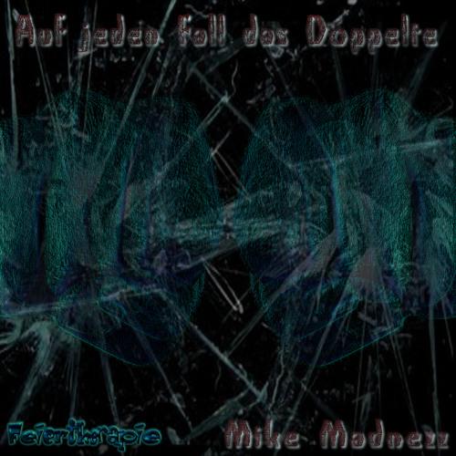 Mike Madnezz - Auf jeden Fall das Doppelte