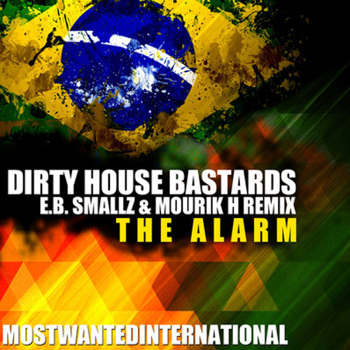 Dirty House Bastards - Ring The Alarm (E.B. Smallz & Mourik H Remix) [*MOST WANTED RECORDS*]