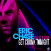 Eric Chase feat. TC & Sison - Get Crunk Tonight (Radio Edit)