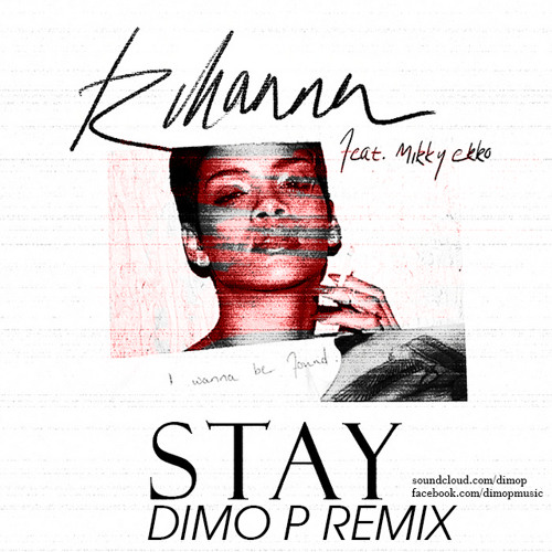 Rihanna - Stay ( Dimo P Late Night Remix 112 KBPS PREVIEW)
