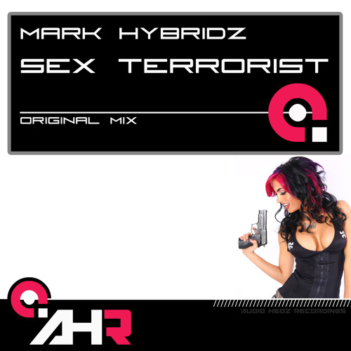 Mark HybridZ - Sex Terrorist ***OUT NOW ***
