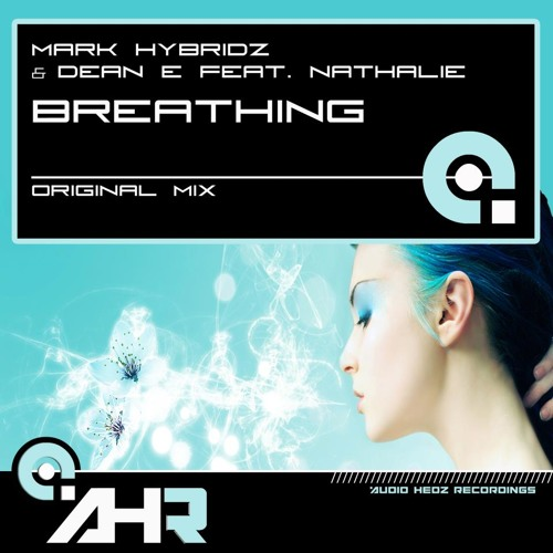 Mark HybridZ & Dean E feat. Nathalie - Breathing ***OUT NOW***