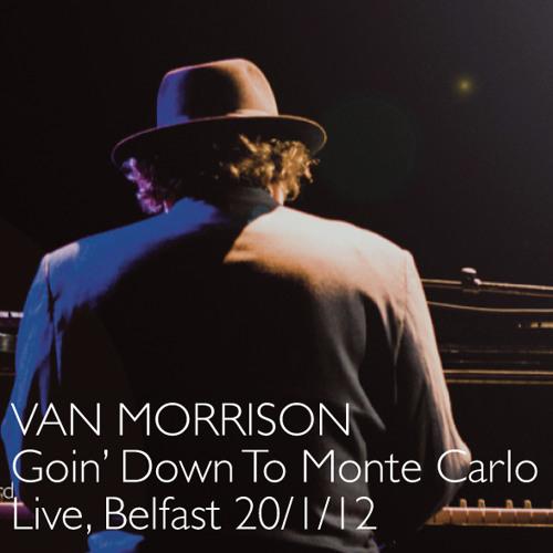 Goin Down To Monte Carlo, Live