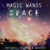 Magic Wands - Space (Michael Creange & WEKEED remix)