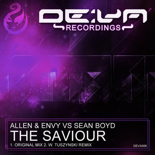 DEVA 006 Allen & Envy vs Sean Boyd - The Saviour (W Tuszynski Remix)