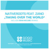 Nativeroots Feat Zano Taking Over The World Incl Sean Mccabe Remixes Mp3