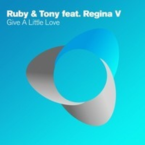 Ruby & Tony feat. Regina V - Give A Little Love [PREVIEW] 0ut it 18th March @Armada
