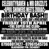 CELEBRITY RAVEN, GRIZZLI & SKANKS BDAY! FRI 19TH APR @ INC CLUB 02! £10 TKTS 07961545736 BB 2392790A