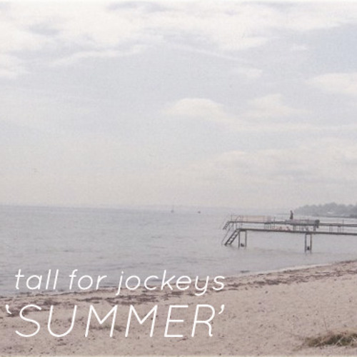 Tall For Jockeys - Summer