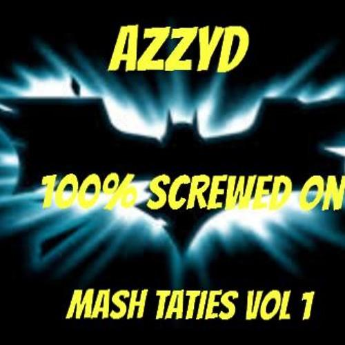 AzzyD - 100% Screwed On DJ TOOL (MASTER) MASH TATIES VOL 1 ROCK SET STARTER IN DESCRIPTION