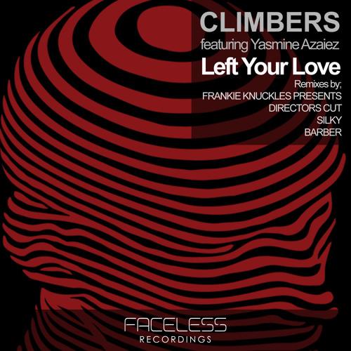 Climbers Feat. Yasmine Azaiez - Left your Love (Frankie Knuckles Pres. Director's Cut Remix - Clip)