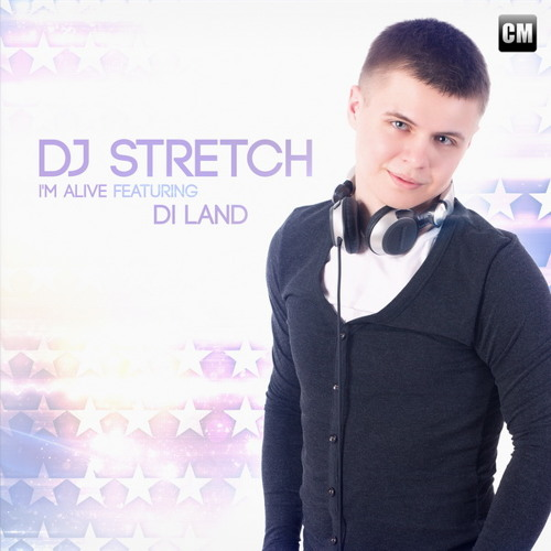 DJ Stretch Feat. Di Land - I'm Alive (Air Station Radio Mix) [Buy Extended On Beatport]