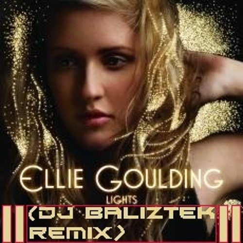 Ellie Goulding - Lights (DJ Baliztek Remix)