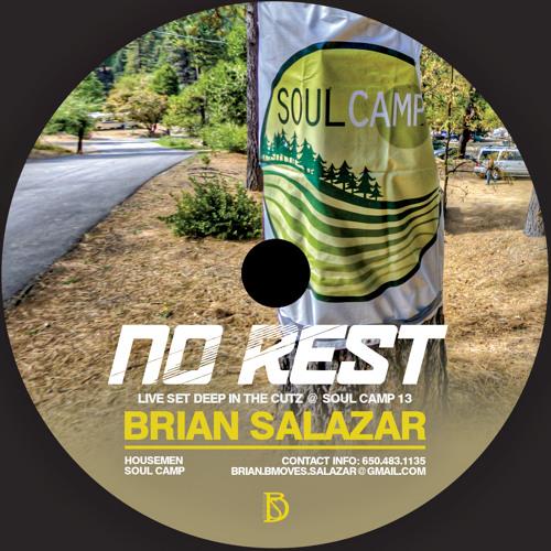 "BRIAN SALAZAR - ""No Rest"" - live set deep in the cuts @ Soul Camp 13"