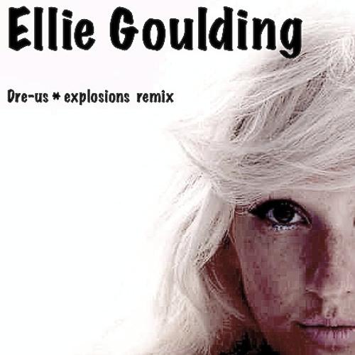 Dre-us  * explosions (Ellie Goulding) dnb remix