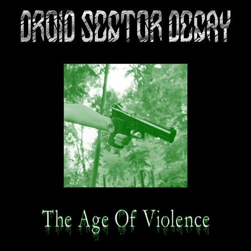 DROID SECTOR DECAY - The Age Of Violence (demo version - work in progress)