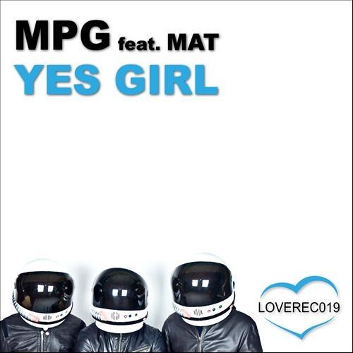 M.P.G feat. Mat - Yes Girl (Snouz Bootleg) [FREE DOWNLOAD]
