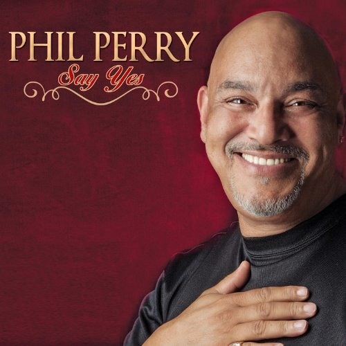 Phil Perry : Say Yes