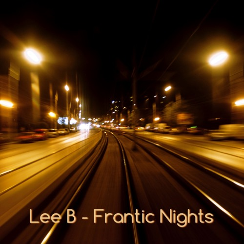 Lee B - Frantic Nights (out now in all digital stores)