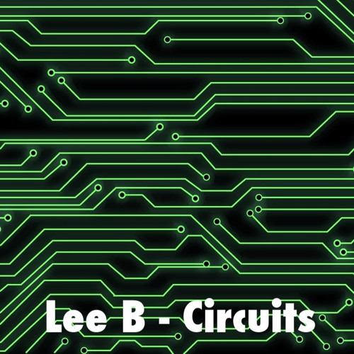 Lee B - Circuits (out now in all digital stores)