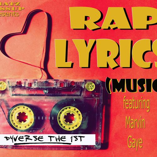 Dyverse The 1st- Rap Lyrics (Music) ft Marvin Gaye (dirty)