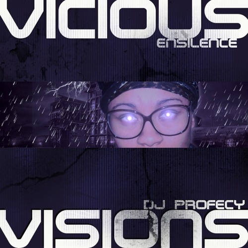 Ensilence - Vicious Visions (Prod. by DJ Profecy)