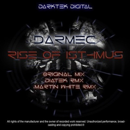Darmec - Rise Of Isthmus (Diatek Remix) [Dark Tek Digital] OUT NOW!!