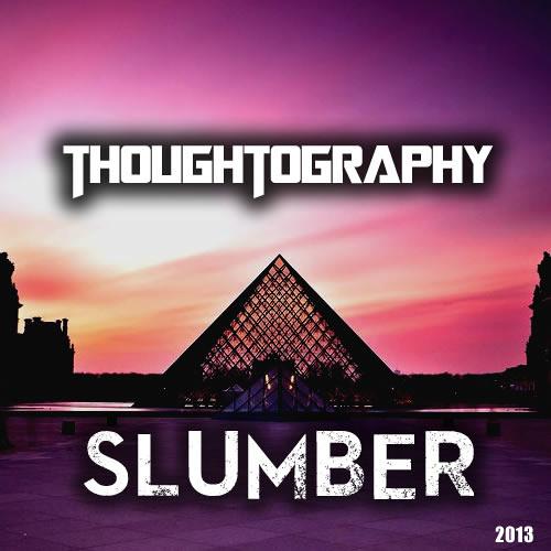 Thoughtography - Slumber (Original Mix)
