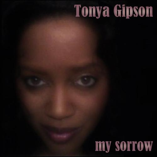 Tonya Gipson - My Sorrow - Soulful Vocal Mix - PREVIEW Kyosaku Records