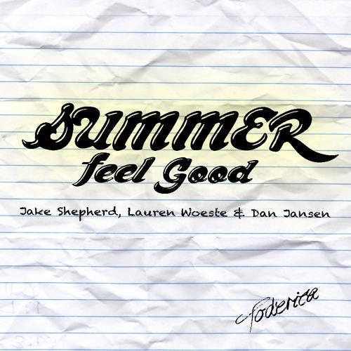 Summer Feel Good (feat. Jake Shepherd, Lauren Woeste & Daniel Jansen)