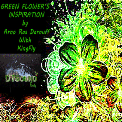 Green flower's Inspiration  by ARNO [ A.R.D. ] With KingFly  Final